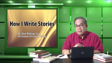 How I Write Stories   Dr. Jose Dalisay