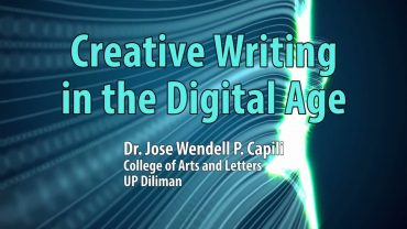 UP TALKS | Creative Writing in the Digital Age | Dr. Jose Wendell P. Capili
