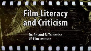 UP TALKS   Film Literacy and Criticism   Dr. Rolando B. Tolentino