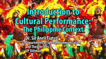 UP TALKS | Introduction to Cultural Performance: The Filipino Context