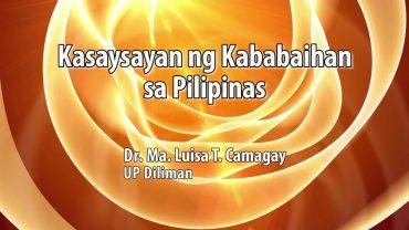 UP TALKS | Kasaysayan ng Kababaihan sa Pilipinas | Dr. Ma. Luisa T. Camagay