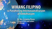 UP TALKS | Wikang Filipino sa Panahon ng Internasyonalisasyon at Globalisasyon | Dr. Crisanta Flores