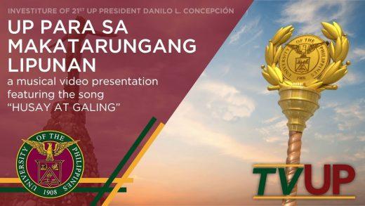 INVESTITURE OF 21st UP PRESIDENT DANILO L. CONCEPCIÓN   UP Para Sa Makatarungang Lipunan