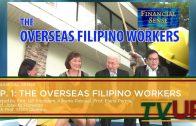 FINANCIAL SENSE | Episode 01: The Overseas Filipino Workers