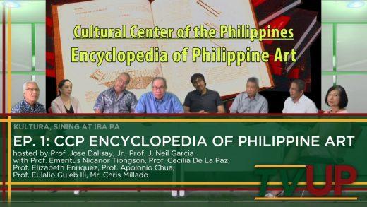 KULTURA, SINING AT IBA PA   Episode 01: CCP Encyclopedia of Philippine Art