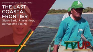 DOCUMENTARIES: THE FILIPINO | The Last Coastal Frontier