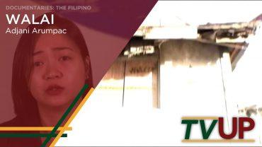 DOCUMENTARIES: THE FILIPINO | Walai | Adjani Arumpac
