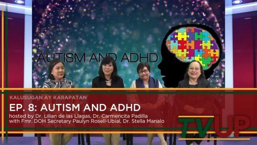 KALUSUGAN AY KARAPATAN | Episode 08: Autism and ADHD