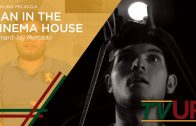 MAIKLING PELIKULA | Man in the Cinema House | Bernard Jay Mercado