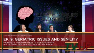 KALUSUGAN AY KARAPATAN | Episode 09: Geriatric Issues and Senility