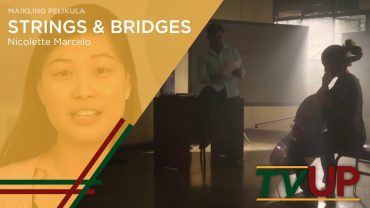 MAIKLING PELIKULA | Strings & Bridges