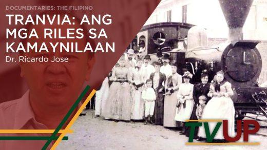 DOCUMENTARIES: THE FILIPINO | Tranvia: Ang mga Riles sa Kamaynilaan