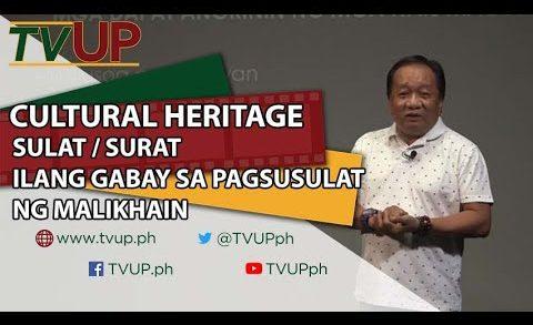 CULTURAL HERITAGE | SULAT / SURAT ILANG GABAY SA PAGSUSULAT NG MALIKHAIN