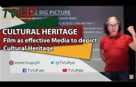 CULTURAL HERITAGE | Film as effective media to depict cultural heritage | Edward Cabagnot