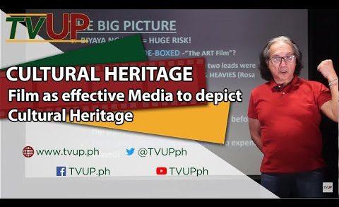 CULTURAL HERITAGE | Film as effective media to depict cultural heritage | Edward Cabagnot