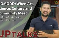 UP TALKS | BIOMODD: When Art, Science, Culture and Community Meet | Dr. Diego Maranan