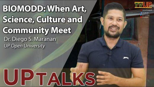 UP TALKS | BIOMODD: When Art, Science, Culture and Community Meet | Dr. Diego Maranan