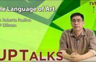 UP TALKS | The Language of Art | Dr. Roberto Paulino