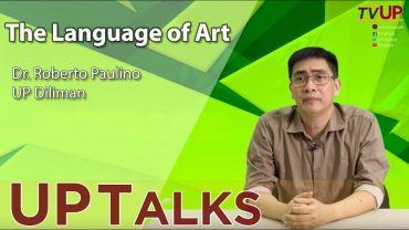 UP TALKS | The Language of Art | Dr. Roberto Paulino