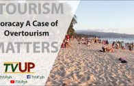 TOURISM MATTERS | Episode 02: Boracay  A Case of Overtourism