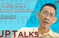 UP TALKS | A Poetics of the Literary Work: In Sum | Gemino Abad