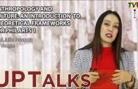 UP TALKS | Anthropology and Culture: An Introduction to Theoretical Frameworks for PhilArts 1