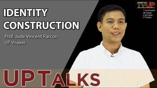 UP TALKS | Identity Construction | Jude Vincent Parcon
