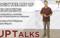 UP TALKS | Logic the art of reasoning | Prof. Alexis Erich Almocera