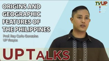 UP TALKS | Origins and Geographic Features of the Philippines | Prof. Rey Carlo Gonzales