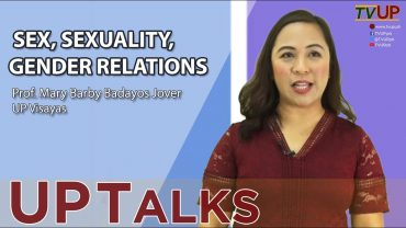 UP TALKS | Sex, Sexuality, Gender Relations | Prof. Mary Barby Badayos-Jover