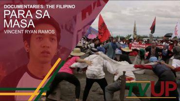 DOCUMENTARIES: THE FILIPINO   Para sa Masa