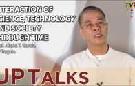 UP TALKS | Interaction of Science, Technology and Society Through Time | Alipio Garcia