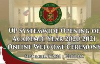 UP SYSTEMWIDE OPENING OF ACADEMIC YEAR 2020-2021 ONLINE WELCOME CEREMONY