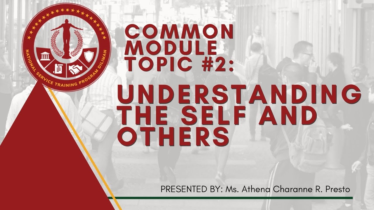 NSTP Common Module Topic 2: Understanding the Self and Others | Athena Charanne Presto