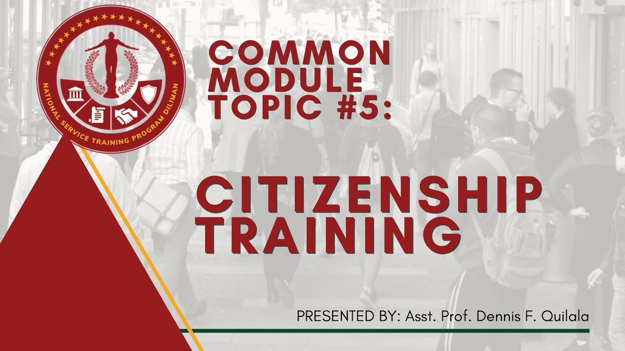 NSTP Common Module Topic 5: Citizenship Training | Dennis Quilala