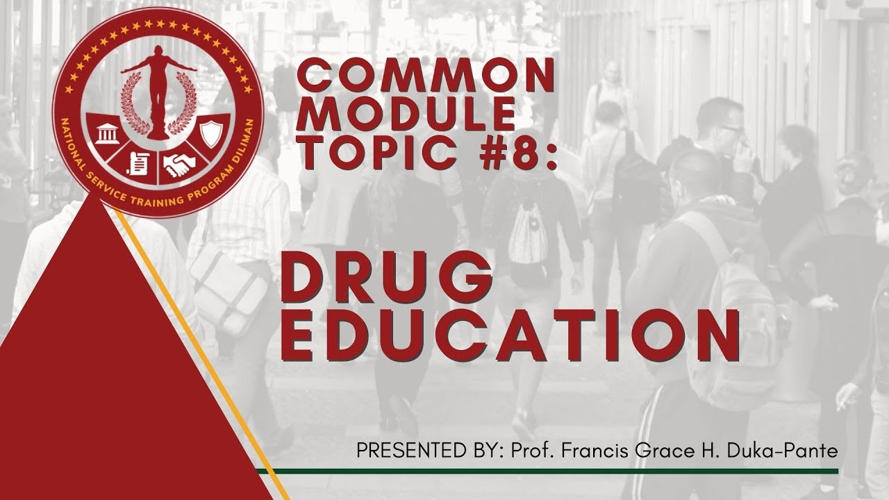 NSTP Common Module Topic 8: Drug Education | Francis Grace Duka-Pante