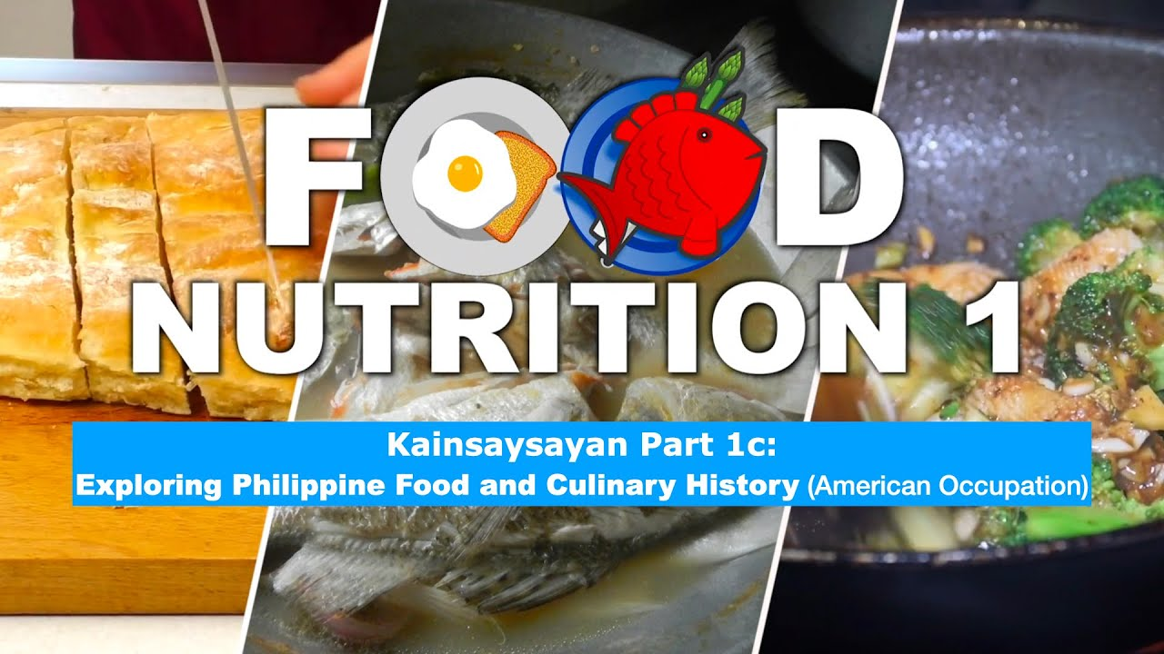 FN1 | Kainsaysayan Part 1c: Exploring Phillippine Food and Culinary History (American Occupation)