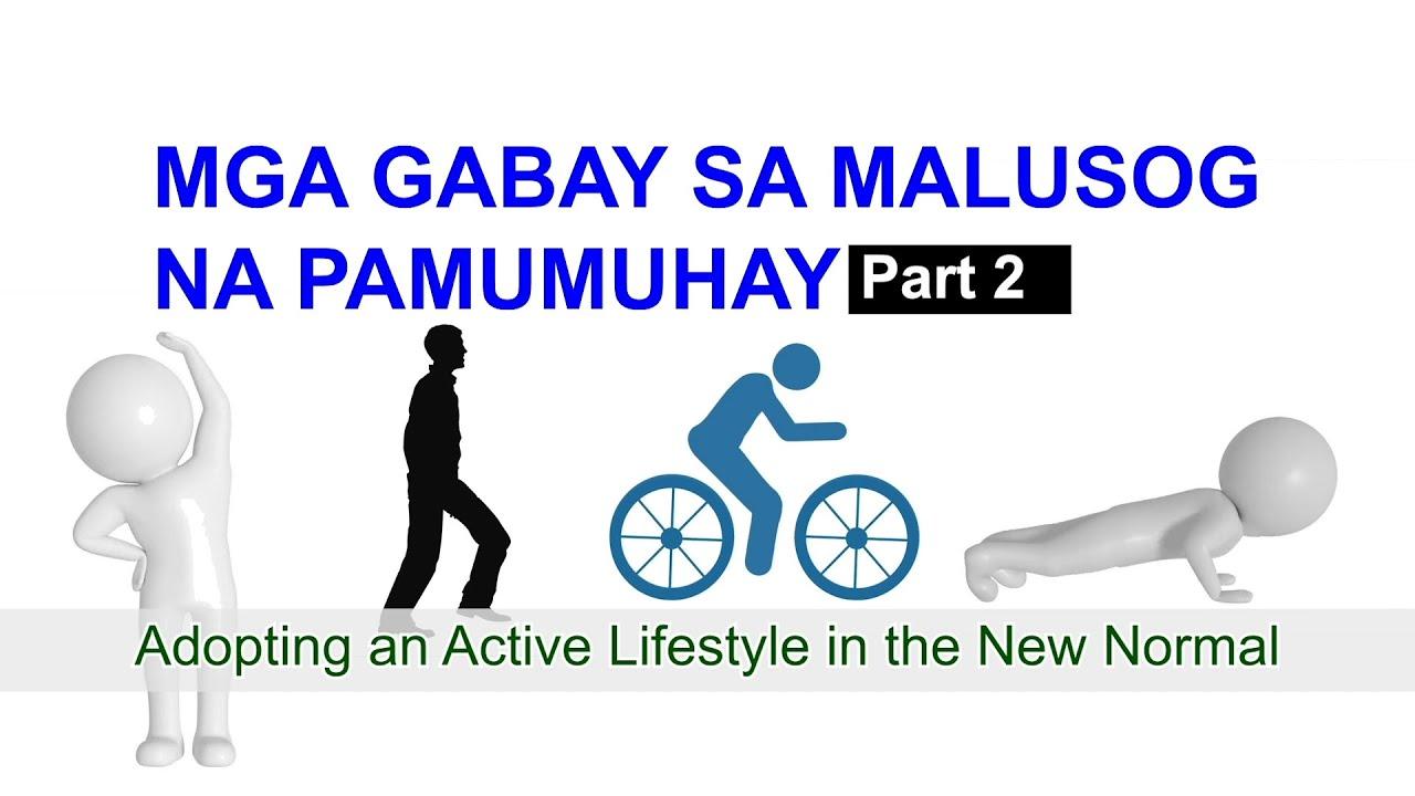 FN1 Mga Gabay sa Malusog na Pamumuhay Part 2 Adopting an Active Lifestyle in the New Normal