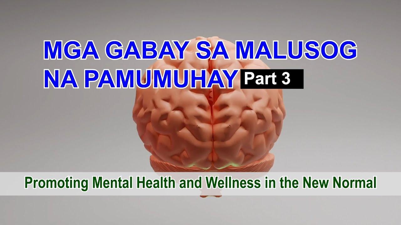 FN1 Mga Gabay sa Malusog na Pamumuhay Part 3  Promoting Mental Health and Wellness in the New Normal