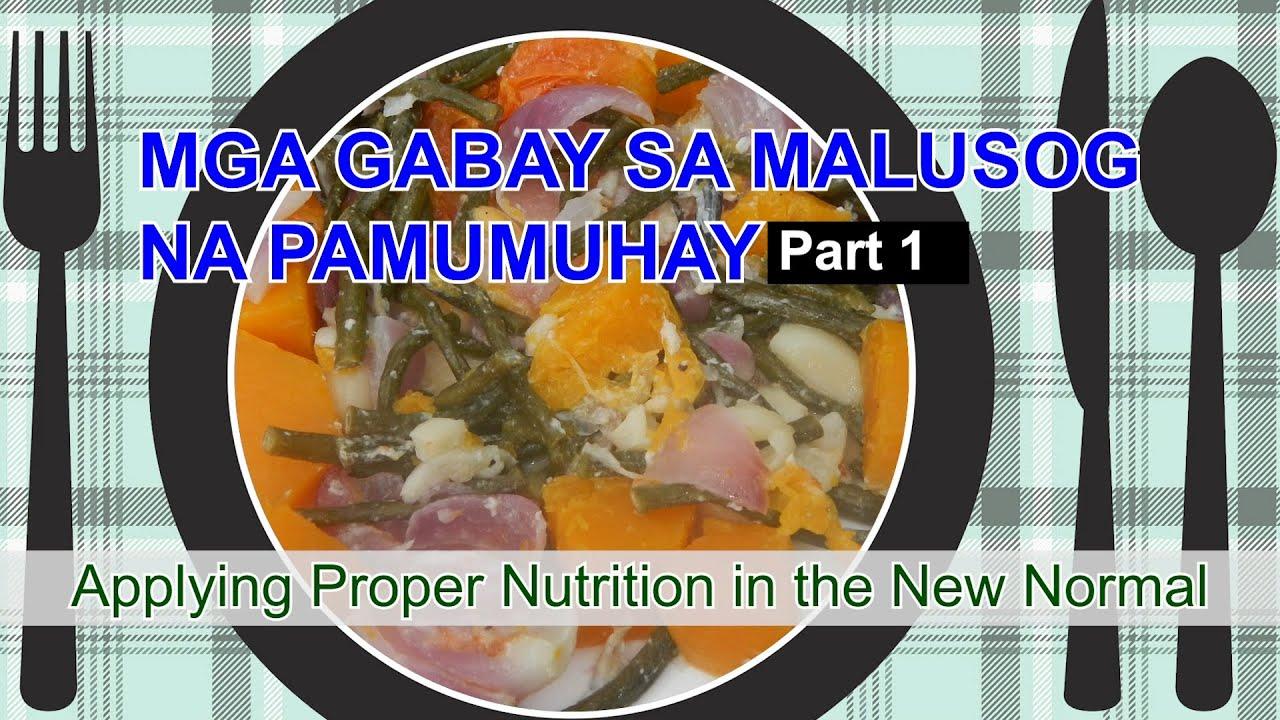 FN1 Mga Gabay sa Malusog na Pamumuhay Part 1 Applying Proper Nutrition in the New Normal
